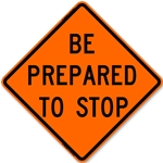 "Bone 48"" Diamond Grade Roll Up Sign - Be Prepared To Stop"