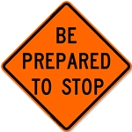 "Bone 48"" Roll Up Sign - Be Prepared To Stop-Free Shipping"